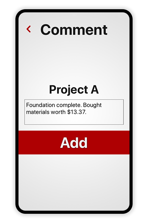 Screenshot of adding a comment to a time entry in the Tímavera app. The comment being added to Project A is 'Foundation complete. Bought materials worth $13.37'.